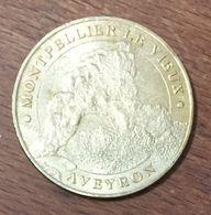 12 MONTPELLIER LE VIEUX AVEYRON MEDAILLE MONNAIE DE PARIS 2006 JETON MEDALS COINS TOKENS - Monnaie De Paris