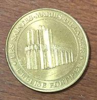 13 LES SAINTES MARIE DE LA MER L'ÉGLISE FORTIFIÉE MÉDAILLE TOURISTIQUE MONNAIE DE PARIS 2007 JETON MEDALS COINS TOKENS - 2007