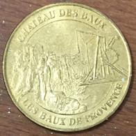 13 LES BAUX DE PROVENCELE CHÂTEAU MEDAILLE TOURISTIQUE MONNAIE DE PARIS 2007 JETON MEDALS COINS TOKENS - Monnaie De Paris