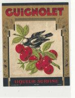 AN 1055 / ETIQUETTE  -  GUIGNOLET   LIQUEUR  SURFINE  N° 75 H - Frutta E Verdura