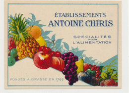 AN 1060 / ETIQUETTE   ETS  ANTOINE CHIRIS   SPECIALITES POUR L'ALIMENTATION  FONDES A GRASSE EN 1768 - Frutta E Verdura