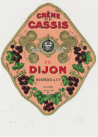 AN 1069 / ETIQUETTE   - CREME DE   CASSIS   BOURCIER  DIJON - Etichette