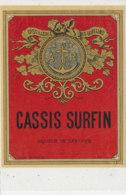 AN 1075/ ETIQUETTE   -  CASSIS   SURFIN  DISTILLERIE DES GOBELINS - Etichette