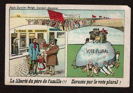 Parti Ouvrier Belge - Conseil Général - La Liberté Du Père De Famille ! Ecrasés Par Le Vote Plural ! 2 Scans - Sátiras
