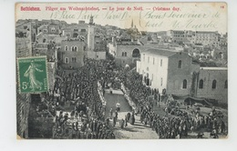 PALESTINE - BETHLEHEM - Le Jour De Noël - Christmas Day - Palestine