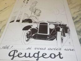 ANCIENNE PUBLICITE SI VOUS AVIEZ UNE  PEUGEOT  1925 - Cars