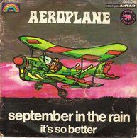 "AEROPLANE ""SEPTEMBER IN THE RAIN - IT'S SO BETTER"" DISQUE VINYL 45 TOURS - Vinyl Records"