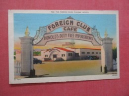 The Foreign Club  Tijuana  Mexico      Ref 4218 - Mexique