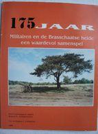 Boek ABL BRASSCHAAT Rond Antwerpen 175 Jaar Militairen Brasschaatse Heide Artillerieschool 6ème Rgt Artillerie - Histoire