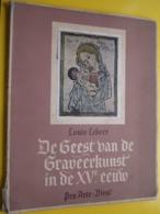 DE GEEST Van De GRAVEERKUNST In De XVe Eeuw / Louis LEBEER ( Pro Arte - Diest ) Los V/d Kaft ! - Prenten & Gravure