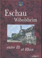 Livre -  Eschau Wilbosheim Entre Ill Et Rhin - Alsace