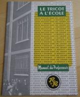 LA REDOUTE à ROUBAIX : Le Tricot à L'école - Manuel Du Professeur - Filatures De La Redoute - Vers 1960 - Textile & Vestimentaire