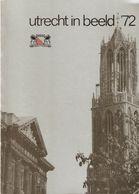 Utrecht: Utrecht In Beeld 1972 - Histoire