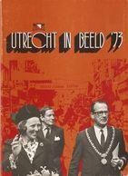 Utrecht: Utrecht In Beeld 1973 - Histoire