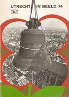 Utrecht: Utrecht In Beeld 1974 - Histoire