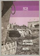 Utrecht: Utrecht In Beeld 1976 - Histoire