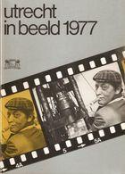 Utrecht: Utrecht In Beeld 1977 - Histoire