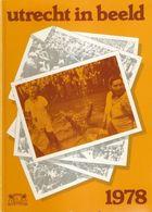 Utrecht: Utrecht In Beeld 1978 - Histoire
