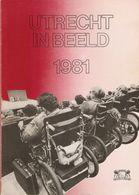 Utrecht: Utrecht In Beeld 1981 - Histoire