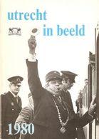 Utrecht: Utrecht In Beeld 1980 - Histoire