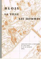 D41 BLOIS. LA VILLE LES HOMMES. ASSOCIATION POUR LA PROTECTION DU VIEUX BLOIS ET DE SES ENVIRONS 1974 - Centre - Val De Loire