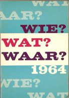 WIE, WAT, WAAR Jaarboek 1964 - Histoire