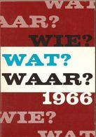 WIE, WAT, WAAR Jaarboek 1966 - Histoire