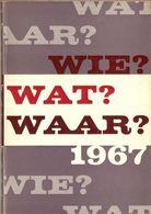 WIE, WAT, WAAR Jaarboek 1967 - Histoire