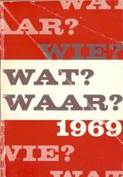 WIE, WAT, WAAR Jaarboek 1969 - Histoire