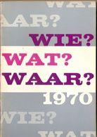 WIE, WAT, WAAR Jaarboek 1970 - Histoire
