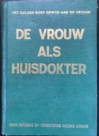 (335) De Vrouw Als Huisdokter - Dr. Med. Anna Fischer - 1950 - 989p. - Enciclopedie