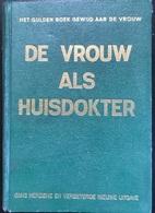 (335) De Vrouw Als Huisdokter - Dr. Med. Anna Fischer - 1950 - 989p. - Encyclopedia