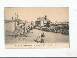 ILE DE NOIRMOUTIER 105 LA RUE CENTRALE DU BOURG DE L'HERBAUDIERE  (ANIMATION) - Ile De Noirmoutier