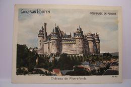 CACAO  VAN  HOUTEN   - CHATEAU DE  PIERREFONDS    - PUBLICITE CHOCOLAT - Van Houten