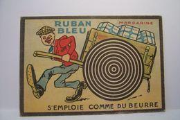 RUBAN  BLEU  - MARGARINE    - PUBLICITE   - S'EMPLOIE COMME DU  BEURRE - Chromos