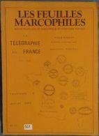 Les Feuilles Marcophiles - La Télégraphie En France 1791 - 1881 - Fascicule 2 Juillet 1983 - Motive