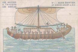 CHROMO BON-POINT  LA GADUASE  LES NAVIRES A TRAVERS LES SIECLES  BARIS EGYPTIEN 8e SIECLE AVANT J.-C. - Chromos