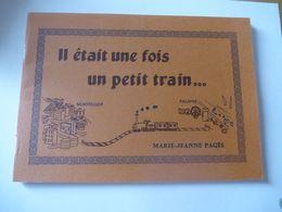 LIGNE Chemin De Fer MONTPELLIER - PALAVAS-LES-FLOTS : Il était Une Fois Un Petit Train... Edité En 1988 - Railway & Tramway