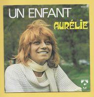 Disque Vinyle 45 Tours : AURELIE : UN ENFANT..Scan A  : Voir 2 Scans - Dischi In Vinile