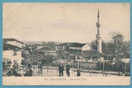 SALONIQUE - Quartier Turc (animation) - Circulé 1918 - Grèce