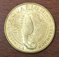 17 LA ROCHELLE AQUARIUM L'HIPPOCAMPE MEDAILLE TOURISTIQUE MONNAIE DE PARIS 2012 JETON MEDALS COINS TOKENS - Monnaie De Paris