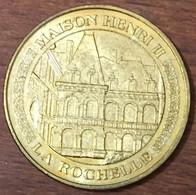 17 LA ROCHELLE MAISON HENRI II MEDAILLE TOURISTIQUE MONNAIE DE PARIS 2011 JETON MEDALS COINS TOKENS - Monnaie De Paris