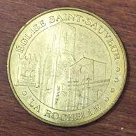 17 LA ROCHELLE ÉGLISE SAINT-SAUVEUR MEDAILLE TOURISTIQUE MONNAIE DE PARIS 2008 JETON MEDALS COINS TOKENS - Monnaie De Paris