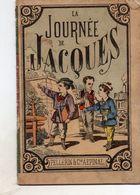 Imagerie D'Epinal. La Journée De Jacques. Editeur Pellerin Et Cie. - Chromos