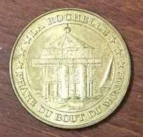 17 LA ROCHELLE LE PHARE DU BOUT DU MONDE MEDAILLE TOURISTIQUE MONNAIE DE PARIS 2007 JETON MEDALS COINS TOKENS - 2007