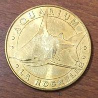 17 LA ROCHELLE AQUARIUM REQUIN GRIS MEDAILLE TOURISTIQUE MONNAIE DE PARIS 2012 JETON MEDALS COINS TOKENS - Monnaie De Paris