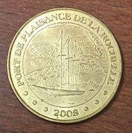 17 LA ROCHELLE PORT DE PLAISANCE MEDAILLE TOURISTIQUE MONNAIE DE PARIS 2008 JETON MEDALS COINS TOKENS - Monnaie De Paris