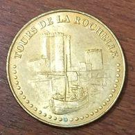 17 TOURS DE LA ROCHELLE MEDAILLE TOURISTIQUE MONNAIE DE PARIS 2008 JETON MEDALS COINS TOKENS - Monnaie De Paris