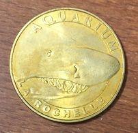17 LA ROCHELLE AQUARIUM REQUIN TAUREAU MEDAILLE TOURISTIQUE MONNAIE DE PARIS 2011 JETON MEDALS COINS TOKENS - Monnaie De Paris