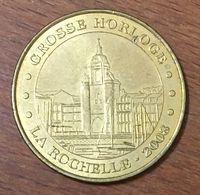 17 LA ROCHELLE GROSSE HORLOGE MEDAILLE TOURISTIQUE MONNAIE DE PARIS 2008 JETON MEDALS COINS TOKENS - Monnaie De Paris